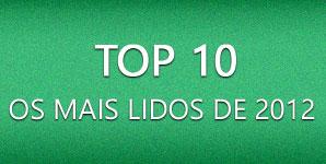 Top 10: Os textos mais lidos de 2012